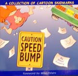 Caution: Speed Bump